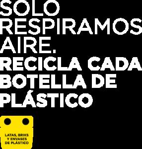 Solo respiramos aire. Recicla cada botella de plástico